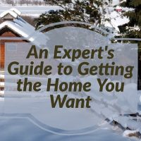 An Expert's Guide to Getting the Home You Want